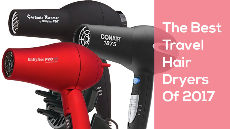 Best travel hair dryers 2017